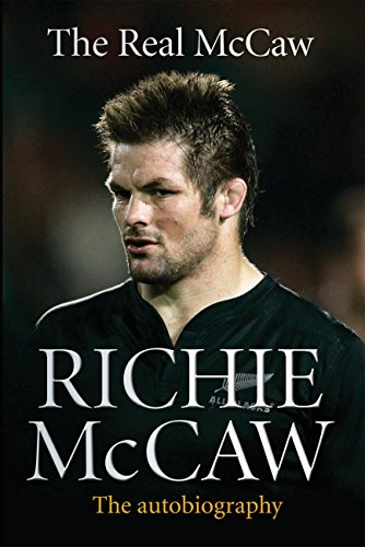 9781781310458: The Real McCaw: The Autobiography Of Richie McCaw
