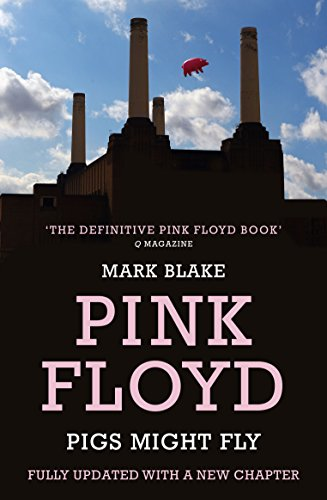 9781781310571: Pigs Might Fly: The Inside Story of Pink Floyd