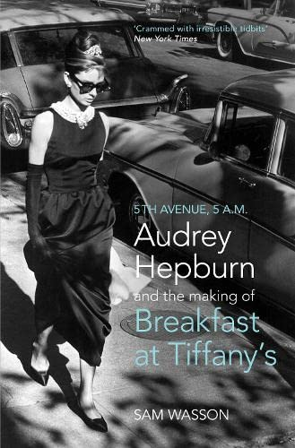 9781781310809: Fifth Avenue, 5 A.M.: Audrey Hepburn in Breakfast at Tiffany's