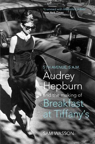 9781781310809: Fifth Avenue, 5 A.M.: Audrey Hepburn in Breakfast at Tiffany's