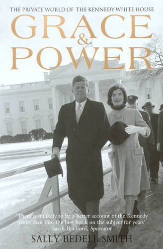 9781781310922: Grace & Power: The Private World of the Kennedy White House