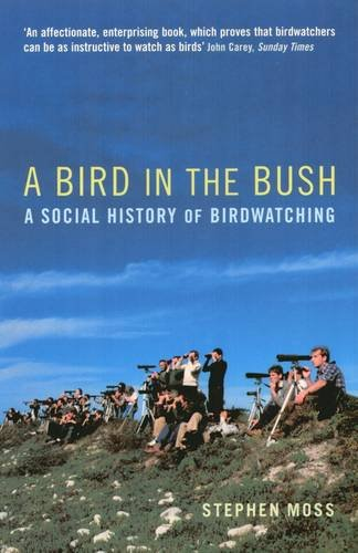9781781311493: A Bird in the Bush: A Social History of Birdwatching