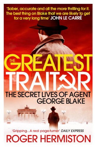 9781781311639: The Greatest Traitor: The Secret Lives of Agent George Blake