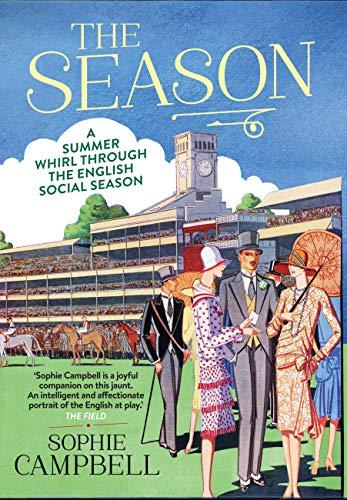 9781781311660: The Season: A Summer Whirl Through the English Social Season