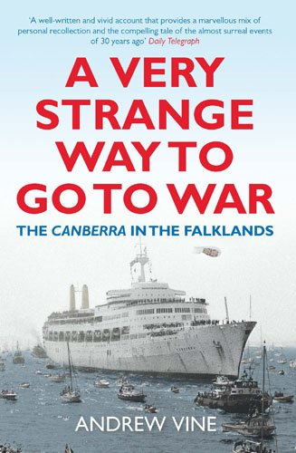 9781781311745: A Very Strange Way to Go to War: The Canberra in the Falklands