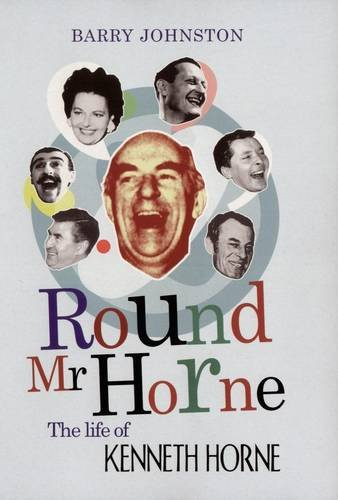 9781781312285: Round Mr Horne: The Life of Kenneth Horne