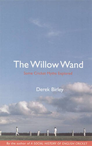 9781781312315: The Willow Wand: Some Cricket Myths Explored