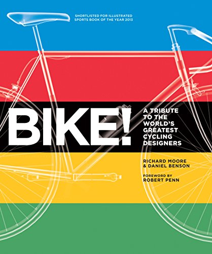 9781781312346: Bike!: A Tribute to the World's Greatest Cycling Designers