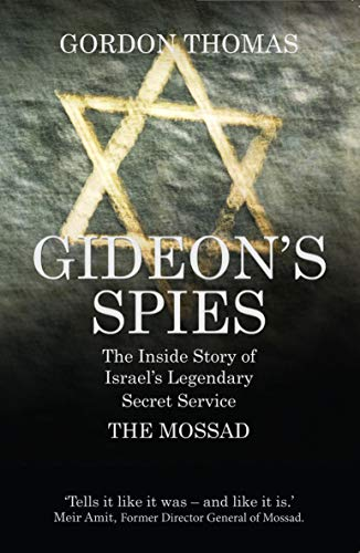 9781781312810: Gideon'S Spies: the Inside Story of Israel's Legendary Secret Service the Mossad