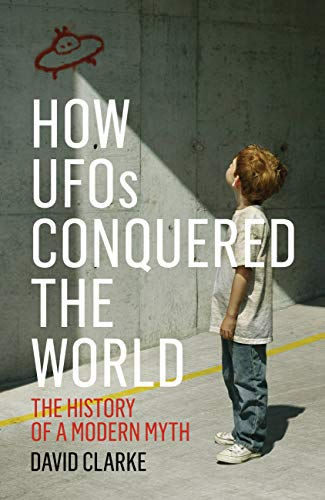 9781781313039: How UFOs Conquered the World: The History of a Modern Myth