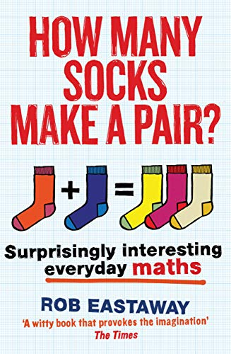 9781781313244: How Many Socks Make A Pair?: Surprisingly Interesting Everyday Maths