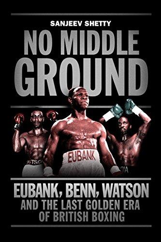 9781781313602: No Middle Ground: Eubank, Benn, Watson and the golden era of British boxing