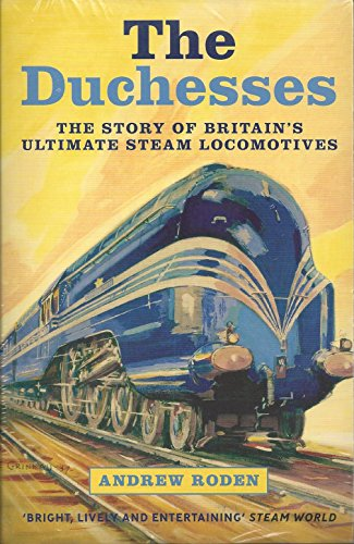 The Duchesses/Mallard/Flying Scotsman: Andrew Roden and