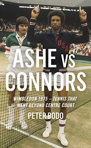 Ashe vs Connors: Wimbledon 1975: Tennis that went beyond centre court: Bodo, Pete