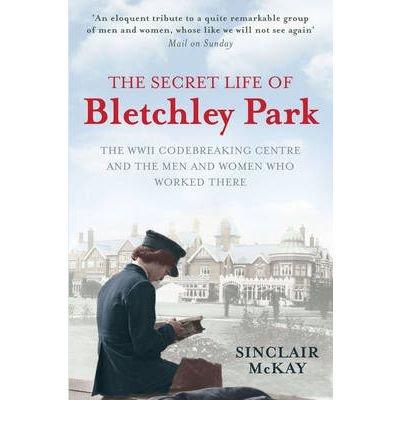 9781781314074: The Secret Life Of Bletchley Park