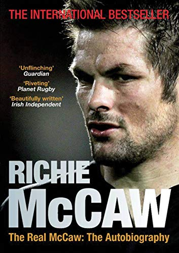 The Real Mccaw : The Autobiography: Richie McCaw