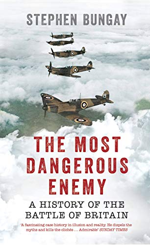 9781781314951: The Most Dangerous Enemy: A History of the Battle of Britain