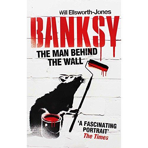 9781781315200: Banksy - The Man Behind The Wall