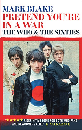 9781781315231: Pretend You're In A War: The Who and the Sixties