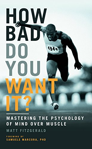 9781781315279: How Bad Do You Want It?: Mastering the Psychology of Mind Over Muscle