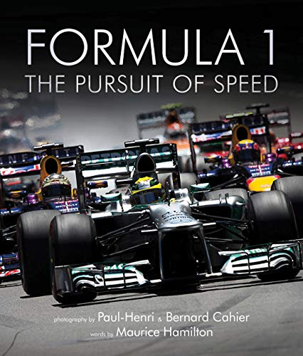 9781781315835: Formula One: The Pursuit of Speed: A Photographic Celebration of F1's Greatest Moments