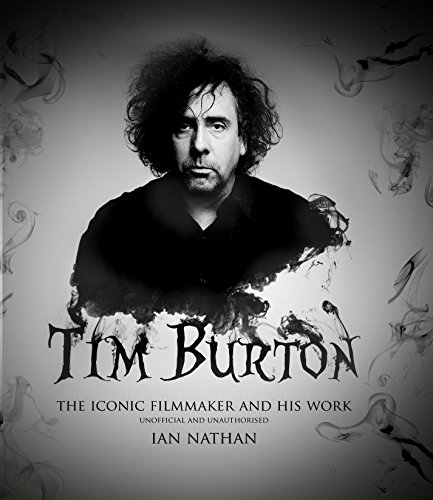 9781781315958: Tim Burton: The iconic filmmaker and his work