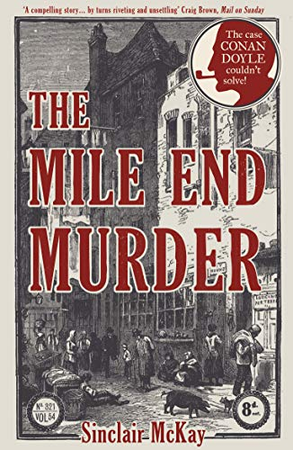 9781781318041: The Mile End Murder: The Case Conan Doyle Couldn't Solve
