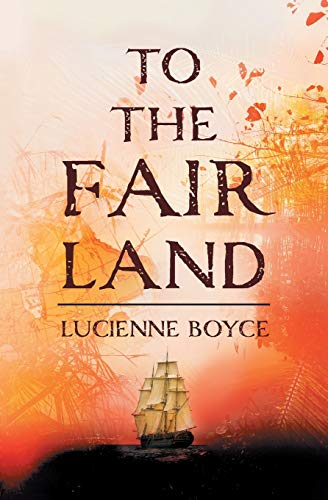 To the Fair Land: Boyce, Lucienne