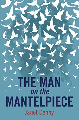 9781781323571: The Man on the Mantelpiece