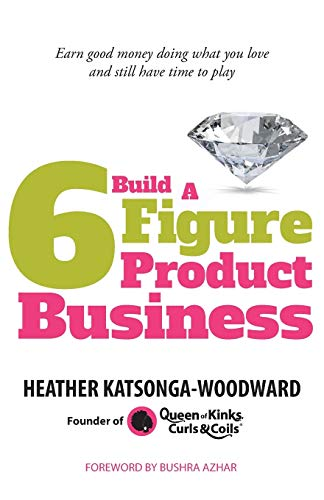 9781781331170: Build A 6 Figure Product Business: Earn good money doing what you love and still have time to play