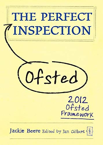 9781781350003: The Perfect Ofsted Inspection: 2012 Ofsted Framework (The Perfect Series)
