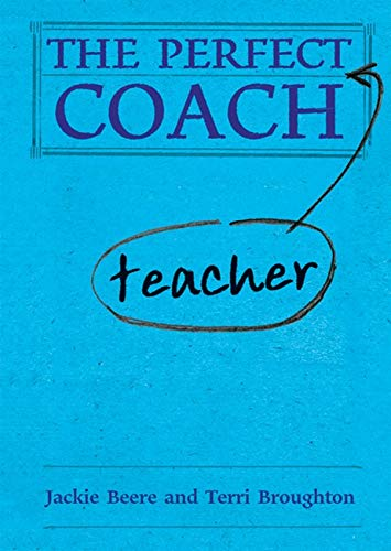 The Perfect Teacher Coach (The Perfect Series): Broughton, Terri; Beere, Jackie