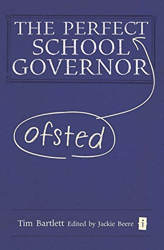 The Perfect Ofsted School Governor: Bartlett, Tim
