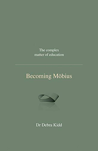 9781781352199: Becoming Mobius: The Complex Matter of Education