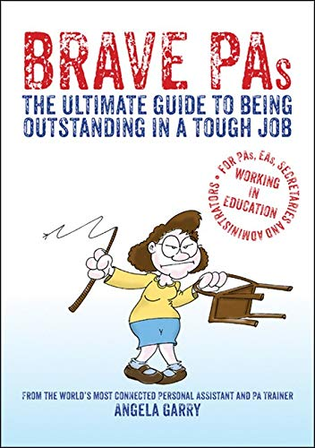 9781781352212: Brave PAs: The Ultimate Guide to Being Outstanding in a Tough Job