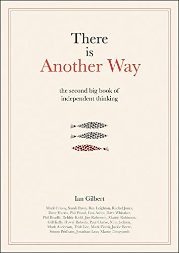 There Is Another Way: The Second Big Book of Independent Thinking: Various Contributors
