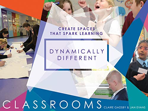 9781781352977: Dynamically Different Classrooms: Create spaces that spark learning