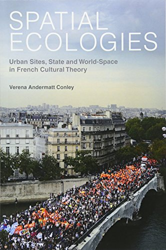 9781781380055: Spatial Ecologies: Urban Sites, State and World-Space in French Cultural Theory (Contemporary French and Francophone Cultures LUP)