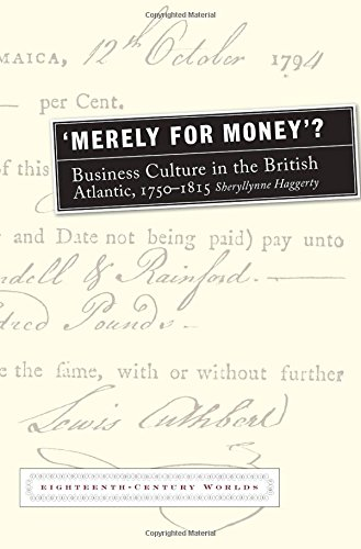 'Merely for Money'? (Eighteenth Century Worlds): Haggerty, Sheryllynne