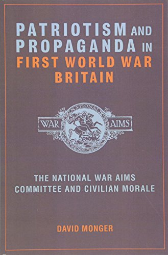 9781781380130: Patriotism and Propaganda in First World War Britain: The National War Aims Committee and Civilian Morale