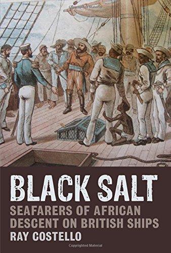 9781781380147: Black Salt: Seafarers of African Descent on British Ships