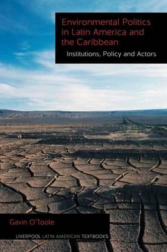 Environmental Politics in Latin America and the Caribbean: 2 (Liverpool Latin American Textbooks): ...