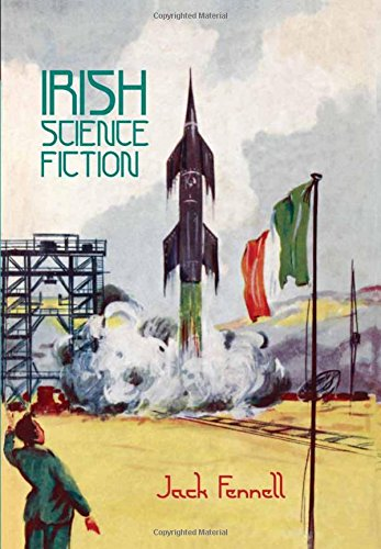 9781781381199: Irish Science Fiction (Liverpool Science Fiction Texts and Studies LUP)