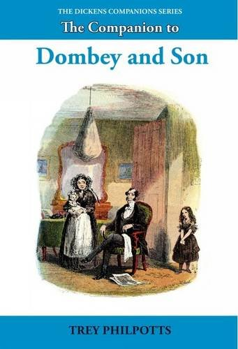 The Companion to Dombey and Son (The Dickens Companions): Philpotts, Trey