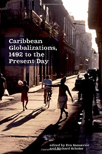 Caribbean Globalizations: 1492 to the Present Day