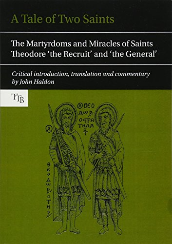 9781781381663: A Tale of Two Saints: The Martyrdoms and Miracles of Saints Theodore 'the Recruit' and the 'General'