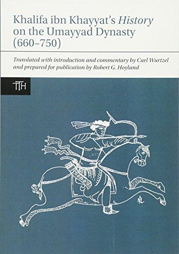 9781781381755: Khalifa ibn Khayyat's History on the Umayyad Dynasty (660-750) (Translated Texts for Historians LUP)