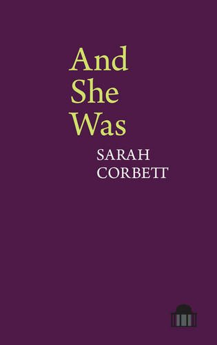 And She Was: A Verse-Novel (Pavilion Poetry): Sarah Corbett