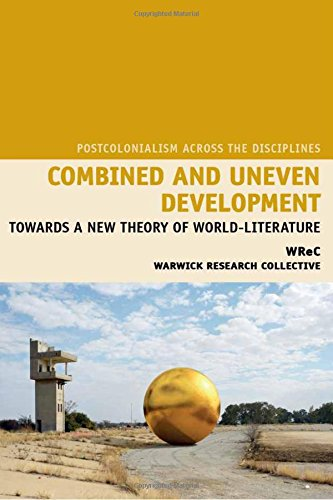 Combined and Uneven Development (Postcolonialism Across the Disciplines): Deckard, Sharae; Lawrence...