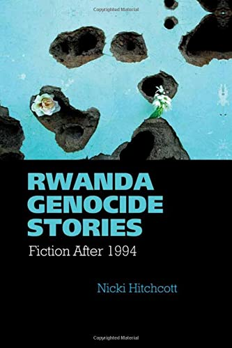 9781781381946: Rwanda Genocide Stories: Fiction After 1994 (Contemporary French and Francophone Cultures LUP)